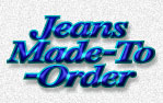 Jeans Made-To-Order